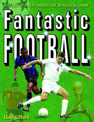 Fantastic Football by Clive Gifford