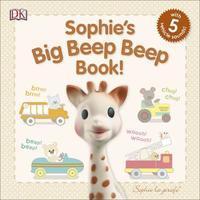 Sophie's Big Beep Beep Book! by DK