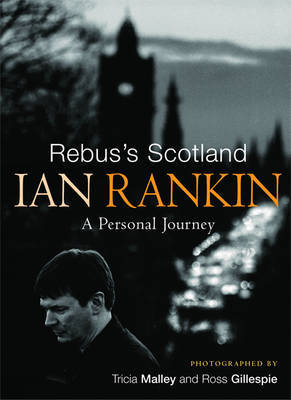 Rebus's Scotland by Ian Rankin