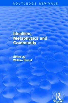 Idealism, Metaphysics and Community