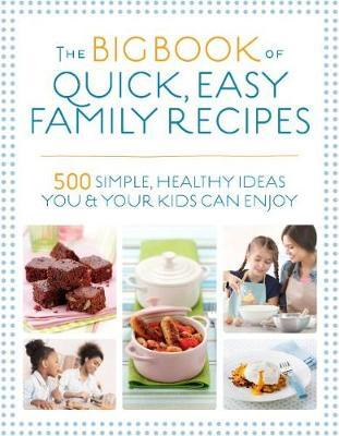 The Big Book of Quick, Easy Family Recipes by Christine Bailey image