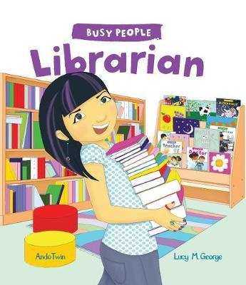 Busy People: Librarian by Lucy M. George image