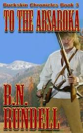To the Absaroka by B N Rundell image