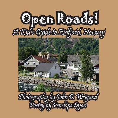 Open Roads! a Kid's Guide to Eidfjord, Norway by Penelope Dyan
