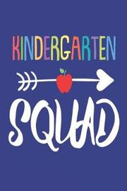 Kindergarten Squad by Creative Juices Publishing