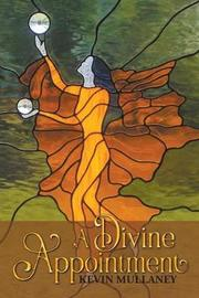 A Divine Appointment by Kevin Mullaney