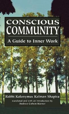 Conscious Community by Kalonymus Kalmish Shapira