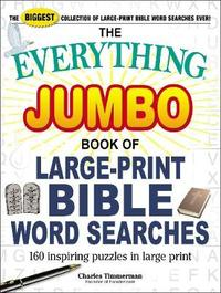 The Everything Jumbo Book of Large-Print Bible Word Searches by Charles Timmerman