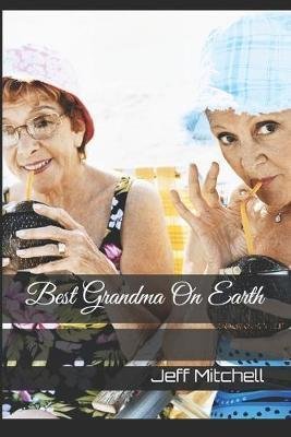 Best Grandma On Earth by James Smith