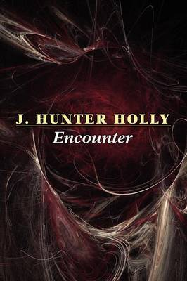 Encounter by J. Hunter Holly