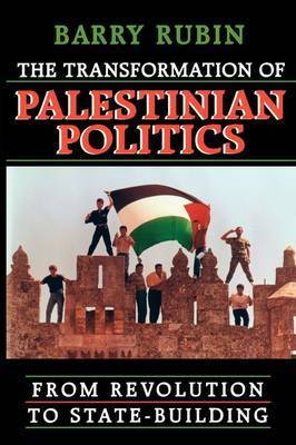 The Transformation of Palestinian Politics by Barry Rubin