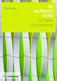 An Architect's Guide to Public Procurement by Fin Garvey