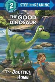 The Journey Home (Disney/Pixar the Good Dinosaur) by Bill Scollon