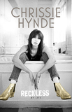 Chrissie Hynde: Reckless by Chrissie Hynde