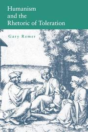 Humanism and the Rhetoric of Toleration by Gary Remer