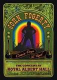 John Fogerty - Comin' Down The Road: The Concert at Royal Albert Hall
