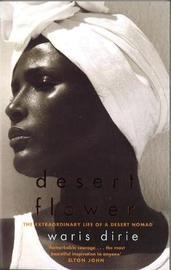 Desert Flower by Waris Dirie