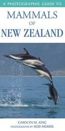 A Photographic Guide to Mammals of New Zealand by C. M. (Carolyn M.) King