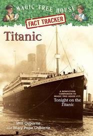 Titanic: A Non-fiction Companion to 'Tonight on the Titanic' (Magic Tree House) by Mary Pope Osborne