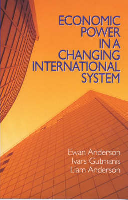 Economic Power in a Changing International System by Ewan Anderson image