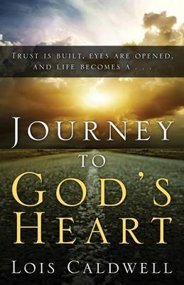Journey to God's Heart by Lois Caldwell image