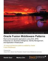Oracle Fusion Middleware Patterns by Harish Gaur