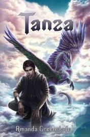 Tanza - Epic Fantasy Novel by Amanda Greenslade
