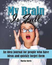 My Brain Is Full by Marcia Norris