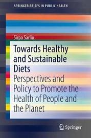 Towards Healthy and Sustainable Diets by Sirpa Sarlio