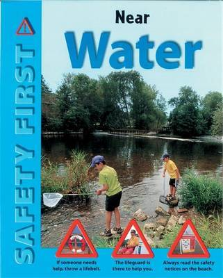 Safety First: Near Water by Ruth Thomson