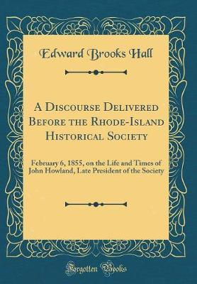 A Discourse Delivered Before the Rhode-Island Historical Society by Edward Brooks Hall