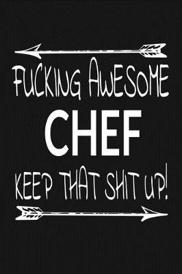 Fucking Awesome Chef - Keep That Shit Up! by Sh Novelty Journal Press image