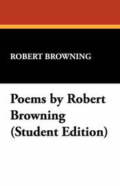 Poems by Robert Browning (Student Edition) by Robert Browning image