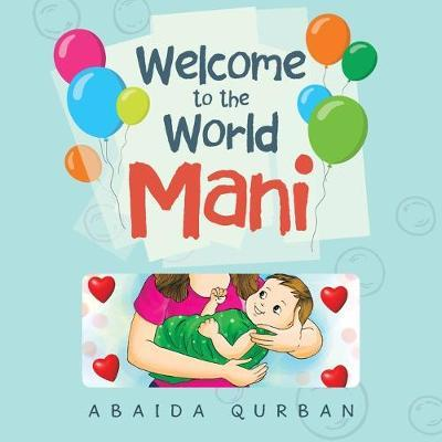 Welcome to the World Mani by Abaida Qurban