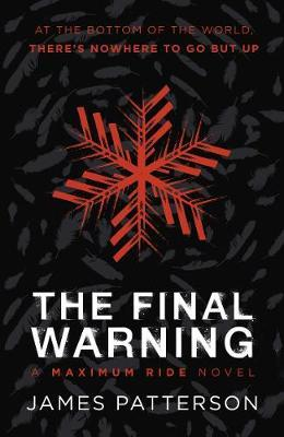 The Final Warning: A Maximum Ride Novel by James Patterson