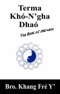 Terma Kh-N'Gha Dha: The Book of Oneness by Bro Khang Fr y image