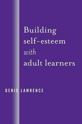 Building Self-Esteem with Adult Learners by Denis Lawrence image