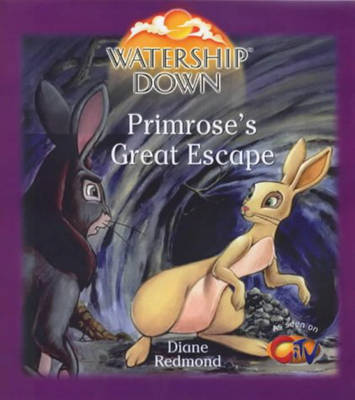 Watership Down - Primrose's Great Escape by Diane Redmond