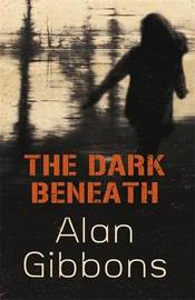 The Dark Beneath by Alan Gibbons image
