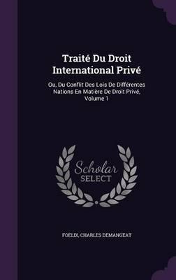 Traite Du Droit International Prive by Foelix