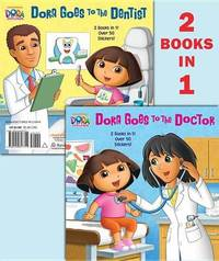 Dora Goes to the Doctor/Dora Goes to the Dentist by Ellen Rosebrough