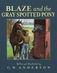 Blaze and the Gray Spotted Pony by C.W. Anderson image