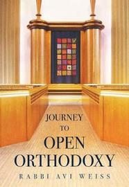 Journey to Open Orthodoxy by Avraham Weiss