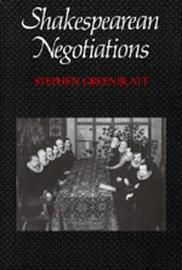 Shakespearean Negotiations: No. 84 by Stephen Greenblatt