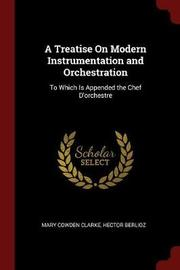 A Treatise on Modern Instrumentation and Orchestration by Mary Cowden Clarke image