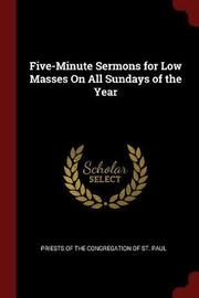 Five-Minute Sermons for Low Masses on All Sundays of the Year image