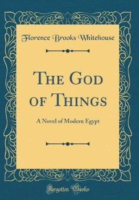 The God of Things by Florence Brooks Whitehouse image