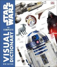Star Wars Complete Visual Dictionary New Edition by Pablo Hidalgo