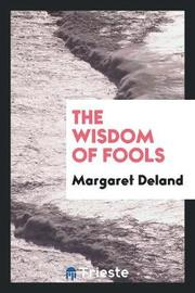 The Wisdom of Fools by Margaret Deland image