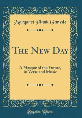 The New Day by Margaret Plank Ganssle